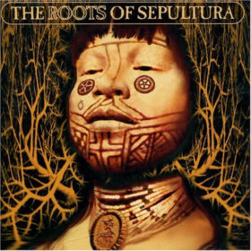Sepultura – The Roots Of Sepultura (1996)