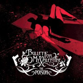 Bullet For My Valentine – The Poison (2005)