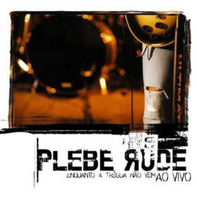 Plebe Rude – Enquanto A Trégua Não Vem (2000)