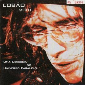 Lobão – 2001 – Uma Odisseia no Universo Paralelo (2001)