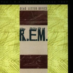 R.E.M. – Dead Letter Office (1987)