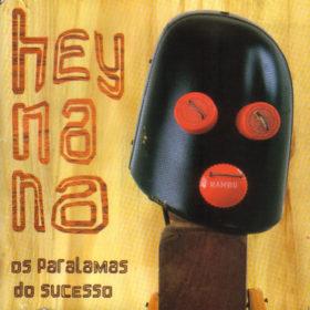 Os Paralamas do Sucesso – Hey Na Na (1998)