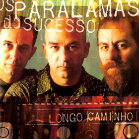 Os Paralamas do Sucesso – Longo Caminho (2002)