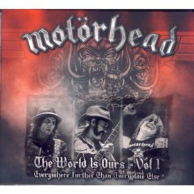 Motörhead – The World Is Ours – Vol 1 e 2 (2011)