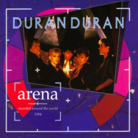 Duran Duran – Arena (1984)