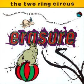 Erasure – The Two Ring Circus (1987)