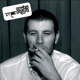 Arctic Monkeys – Whatever People Say I Am, That's What I'm Not (2006)