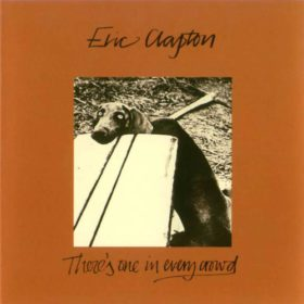 Eric Clapton – There's One in Every Crowd (1975)