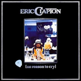 Eric Clapton – No Reason to Cry (1976)