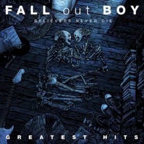 Fall Out Boy – Believers Never Die – Greatest Hits (2009)