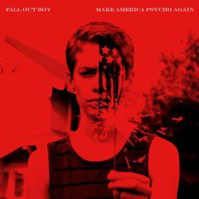 Fall Out Boy – Make America Psycho Again (2015)