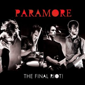 Paramore – The Final Riot! (2008)