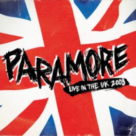 Paramore – Live In The UK (2008)