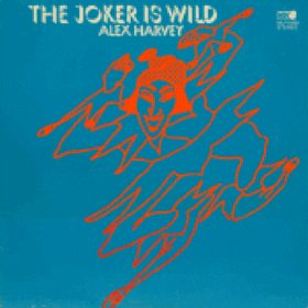 Alex Harvey – The Joker is Wild (1972)