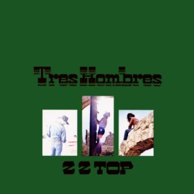 ZZ Top – Tres Hombres (1973)