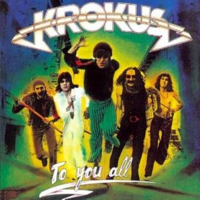 Krokus – To You All (1977)