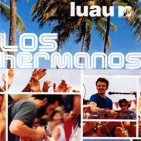 Los Hermanos – Luau MTV (2004)