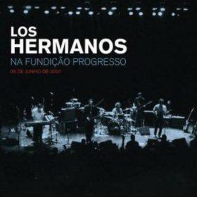 Los Hermanos – Los Hermanos na Fundição Progresso (2008)