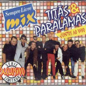 Os Paralamas do Sucesso – Sempre Livre Mix: Titãs & Paralamas Juntos Ao Vivo (1999)