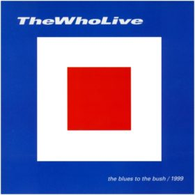 The Who – The Blues To The Bush (2000)