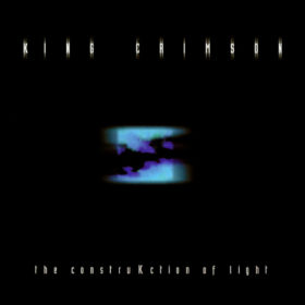 King Crimson – The Construkction of Light (2000)