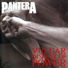 Pantera – Vulgar Display of Power (1992)