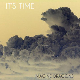 Imagine Dragons – It's Time (2011)