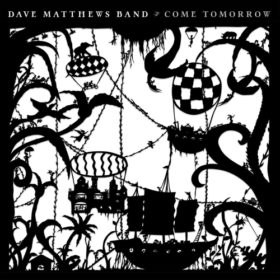 Dave Matthews Band – Come Tomorrow (2018)
