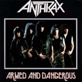 Anthrax – Armed and Dangerous (1985)