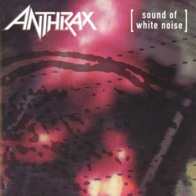 Anthrax – Sound of White Noise (1993)