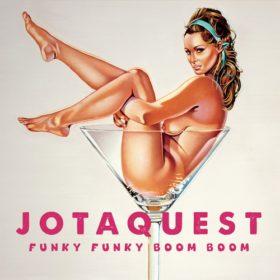 Jota Quest – Funky Funky Boom Boom (2013)