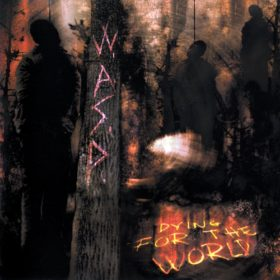 W.A.S.P. – Dying for the World (2002)