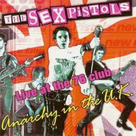 Sex Pistols – Anarchy in the UK: Live at the 76 Club (1985)