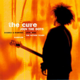 The Cure – Join the Dots B-Sides & Rarities (2004)