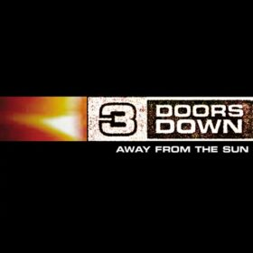 3 Doors Down – Away From The Sun (2002)