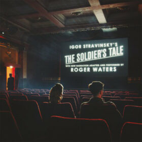 Roger Waters – Igor Stravinsky's The Soldier's Tale (2019)