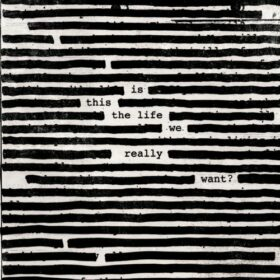 Roger Waters – Is This the Life We Really Want? (2007)