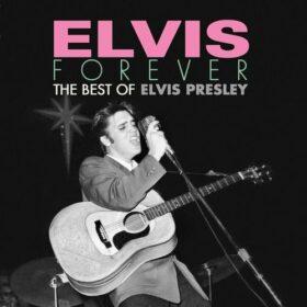 Elvis Presley – Elvis Forever: The Best of Elvis Presley (2017)