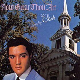 Elvis Presley – How Great Thou Art (1967)