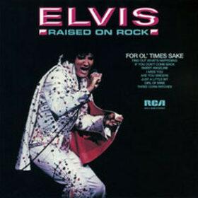 Elvis Presley – Raised on Rock – For Ol' Times Sake (1973)