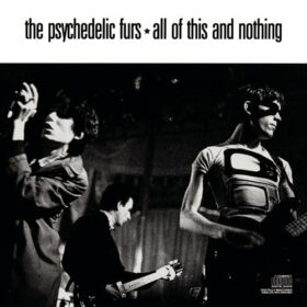 The Psychedelic Furs – All Of This and Nothing (1988)
