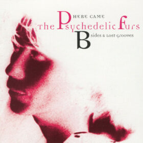 The Psychedelic Furs – B-Sides & Lost Grooves (1994)