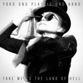 Yoko Ono – Take Me to the Land of Hell (2013)