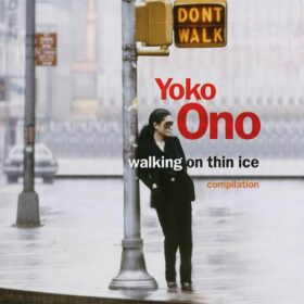 Yoko Ono – Walking On Thin Ice (1992)