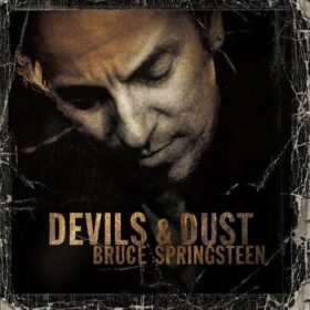 Bruce Springsteen – Devils and Dust (2005)