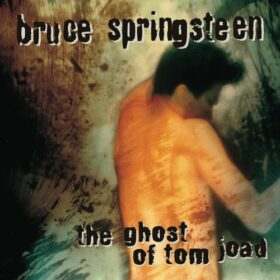 Bruce Springsteen – The Ghost Of Tom Joad (1995)