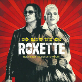 Roxette – Bag Of Trix: Music From The Roxette Vaults (2020)
