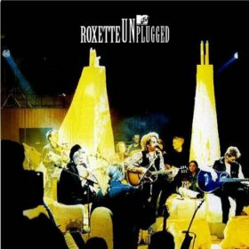 Roxette – MTV Unplugged (2006)