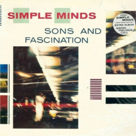 Simple Minds – Sons and Fascination – Sister Feelings Call (1981)