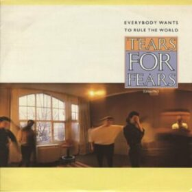 Tears For Fears – Everybody Wants To Rule The World (1985)
